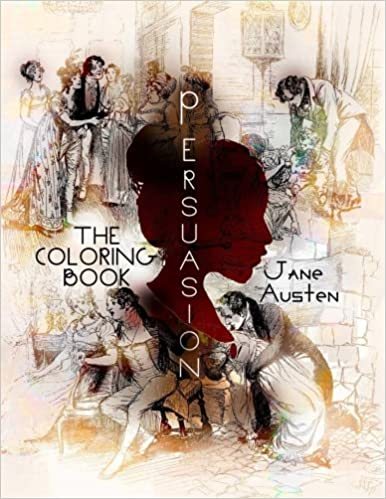 Persuasion, The Coloring Book: Jane Austen, M.C. Frank, Hugh Thomson:  9781523378173: Amazon.com: Books