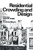 Residential Crowding and Design, Aiello, John R. and Baum, Andrew, 1461329698