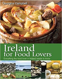 Ireland for Food Lovers by Georgina Campaperbackell (2010-12-07)