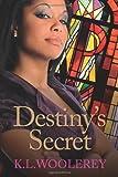 Destiny's Secret, K. L. Woolerey, 1490322957