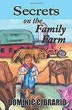 Secrets on the Family Farm, Dominic Cibrario, 1419684914