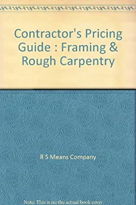 Contractor's Pricing Guide : Framing & Rough Carpentry: Not