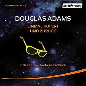 Einmal Rupert und zurück (Per Anhalter durch die Galaxis 5) Audiobook