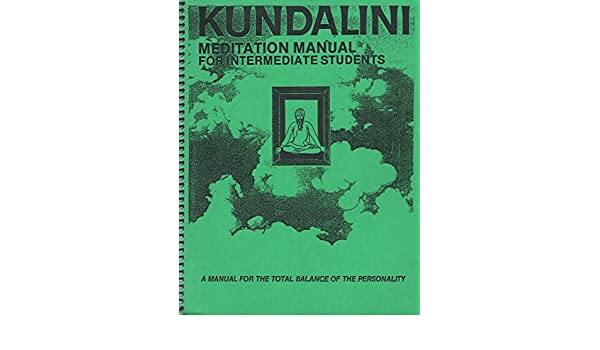 Kundalini: Meditation Manual for Intermediate Students ...
