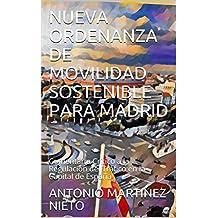 NUEVA ORDENANZA DE MOVILIDAD SOSTENIBLE PARA MADRID: Comentario Crítico a la Regulación del Tráfico en la Capital de España (Spanish Edition)