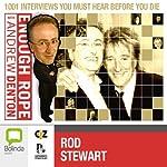 Enough Rope with Andrew Denton: Rod Stewart | Andrew Denton