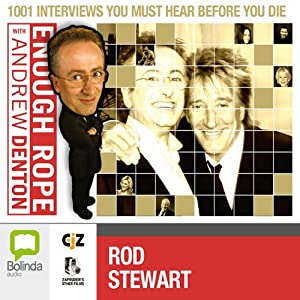 Enough Rope with Andrew Denton: Rod Stewart Radio/TV Program