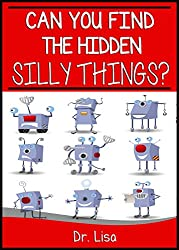 Can You Find the Hidden Silly Things for PreSchoolers (Can You Find Books Book 7)