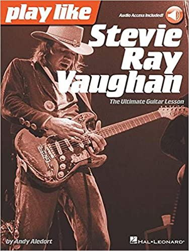 Amazon Play Like Stevie Ray Vaughan The Ultimate Guitar Lesson Book With Online Audio Tracks 9781480390508 Andy Aledort Books