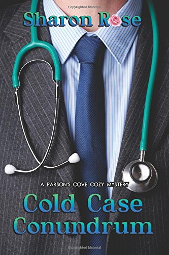Cold Case Conundrum: A Parson's Cove Cozy Mystery