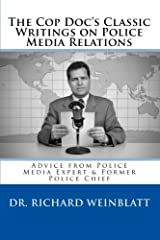 The Cop Doc's Classic Writings on Police Media Relations