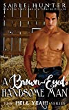 A Brown Eyed Handsome Man: (Hell Yeah! Book 4)