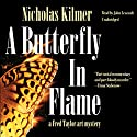 A Butterfly in Flame: A Fred Taylor Art Mystery Audiobook by Nicholas Kilmer Narrated by John Lescault