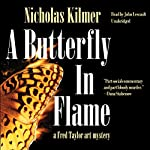 A Butterfly in Flame: A Fred Taylor Art Mystery | Nicholas Kilmer