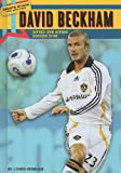 David Beckham: Gifted and Giving Soccer Star (Sports Stars Who Give Back)