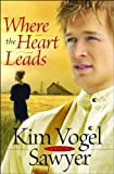 Where the Heart Leads, Kim Vogel Sawyer, 0764202634