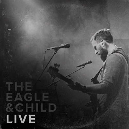 The Eagle and Child - Live 2018