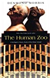 The Human Zoo: A Zoologist's Study of the Urban Animal (Kodansha Globe) offers