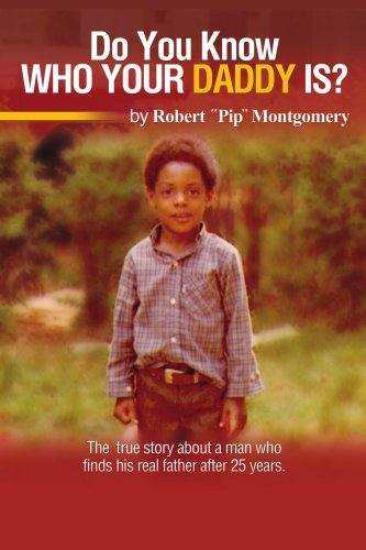 Do U Know Who Your Daddy Is?: The True Story About A Man Who Finds His Real Father After 25 Years
