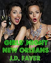 Girls' Night~new Orleans: ...because Bad Girls Can Be So Good...