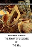 The Story of Gulnare of the Sea, Kate Wiggin, 1477405232