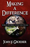 Making a Difference, Joan F. Groeber, 1451218508
