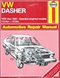 Haynes VW Dasher Owners Workshop Manual, '74-'81, Haynes, J. H. and Kinchin, K. F., 0856969621
