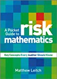 A Pocket Guide to Risk Mathematics - Key ConceptsEvery Auditor Should Know