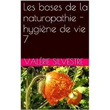 Les bases de la naturopathie - hygiène de vie 7 (French Edition)