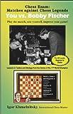 Chess Exam Matches against Chess Legends - You vs. Bobby Fischer, Igor Khmelnitsky, 0975476106