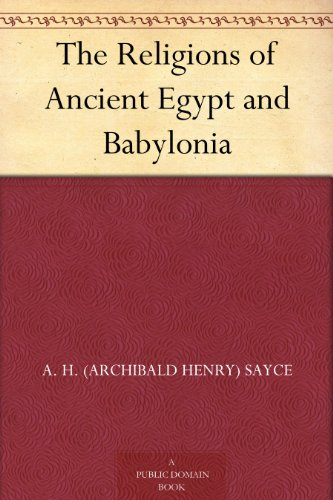 The Religions of Ancient Egypt and Babylonia (English Edition)