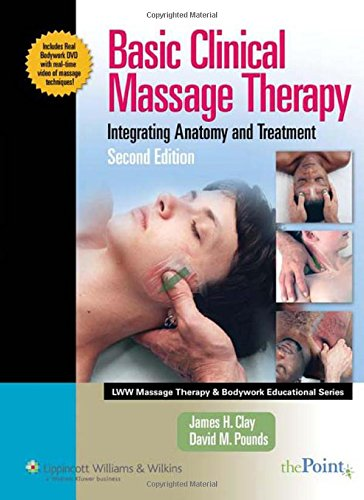 Basic Clinical Massage Therapy: Integrating Anatomy and Treatment Second Edition (LWW Massage Therapy and Bodywork Educational Series)