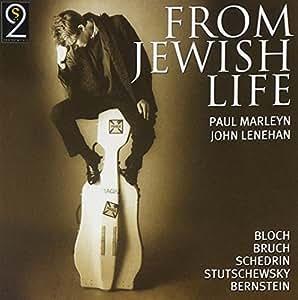 Bruch; Bloch; Bernstein; Sched: From Jewish Life
