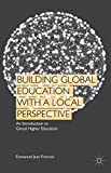 Building Global Education with a Local Perspective : An Introduction to Glocal Higher Education, Jean Francois, Emmanuel, 113739174X