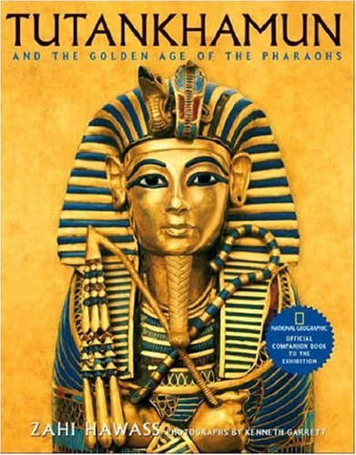 Tutankhamun and the Golden Age of the Pharaohs: Official Companion Book to the Exhibition by Zahi A. Hawass (1-Sep-2005) Hardcover