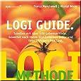 LOGI-Guide: Tabellen mit über 500 Lebensmitteln bewertet nach ihren Glykämischen Index und ihrer Glykämischen Last