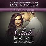 Club Prive Complete Series Box Set: Alpha Billionaire Romance | M. S. Parker