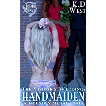 Handmaiden: A Friendly FFM Ménage Tale (interracial lesbian and bisexual threesomes) (The Visitor's Wedding Book 2)