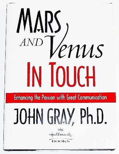 Mars and Venus in Touch: Enhancing the Passion with Great Communication