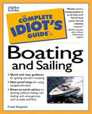 The Complete Idiot's Guide to Boating and Sailing - Boating and Sailing