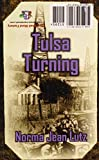 Front cover for the book Tulsa Turning by Norma Jean Lutz