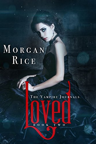 Loved (Book #2 in the Vampire Journals)
