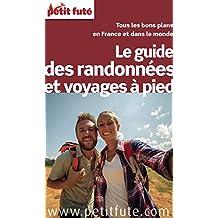 Guide des randonnées à pied 2016 Petit Futé (THEMATIQUES)