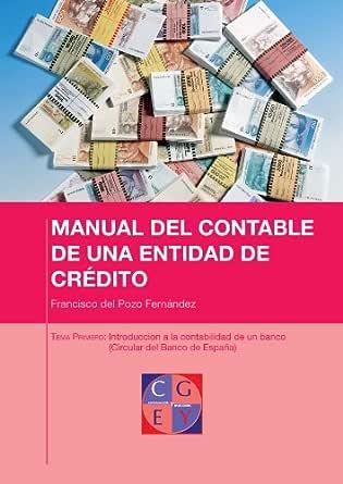 Introducción a la contabilidad de un banco (Circular del Banco de España) (MANUAL DEL CONTABLE DE UNA ENTIDAD DE CREDITO nº 1) eBook: Fernández, Francisco del Pozo: Amazon.es: Tienda Kindle