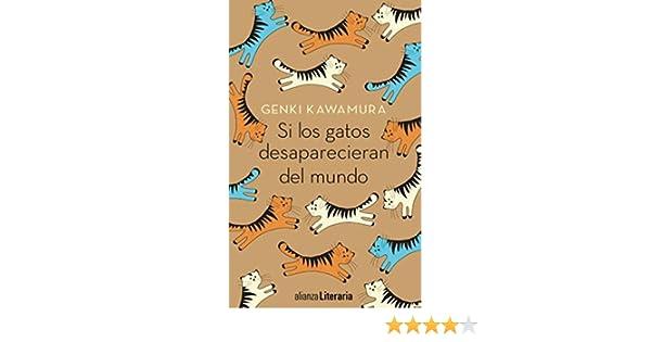 Si los gatos desaparecieran del mundo (Alianza Literaria (Al)) eBook: Genki Kawamura, Jordi Fibla, Keiko Takahashi: Amazon.es: Tienda Kindle