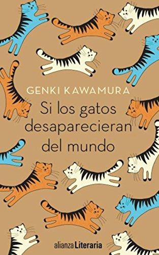 Si los gatos desaparecieran del mundo (Alianza Literaria (Al)) (Spanish Edition