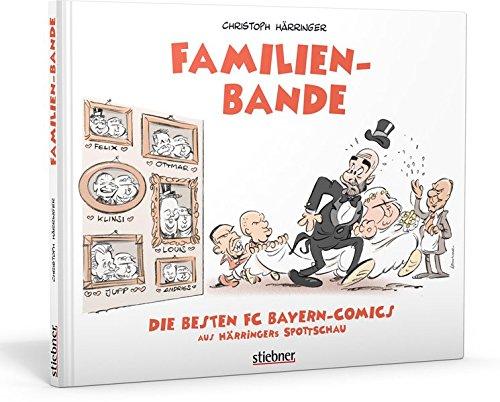 Familienbande: Die besten FC-Bayern-Comics aus Härringers Spottschau