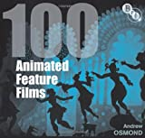 100 Animated Feature Films, Andrew Osmond, 1844573400