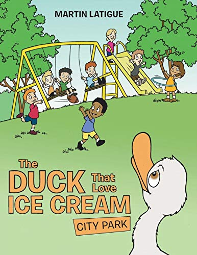 (The Duck That Love Ice Cream: City Park)