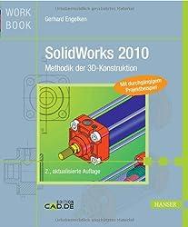 SolidWorks 2010: Methodik der 3D-Konstruktion